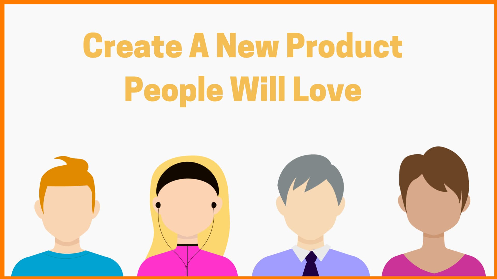 How To Create A New Product People Will Love