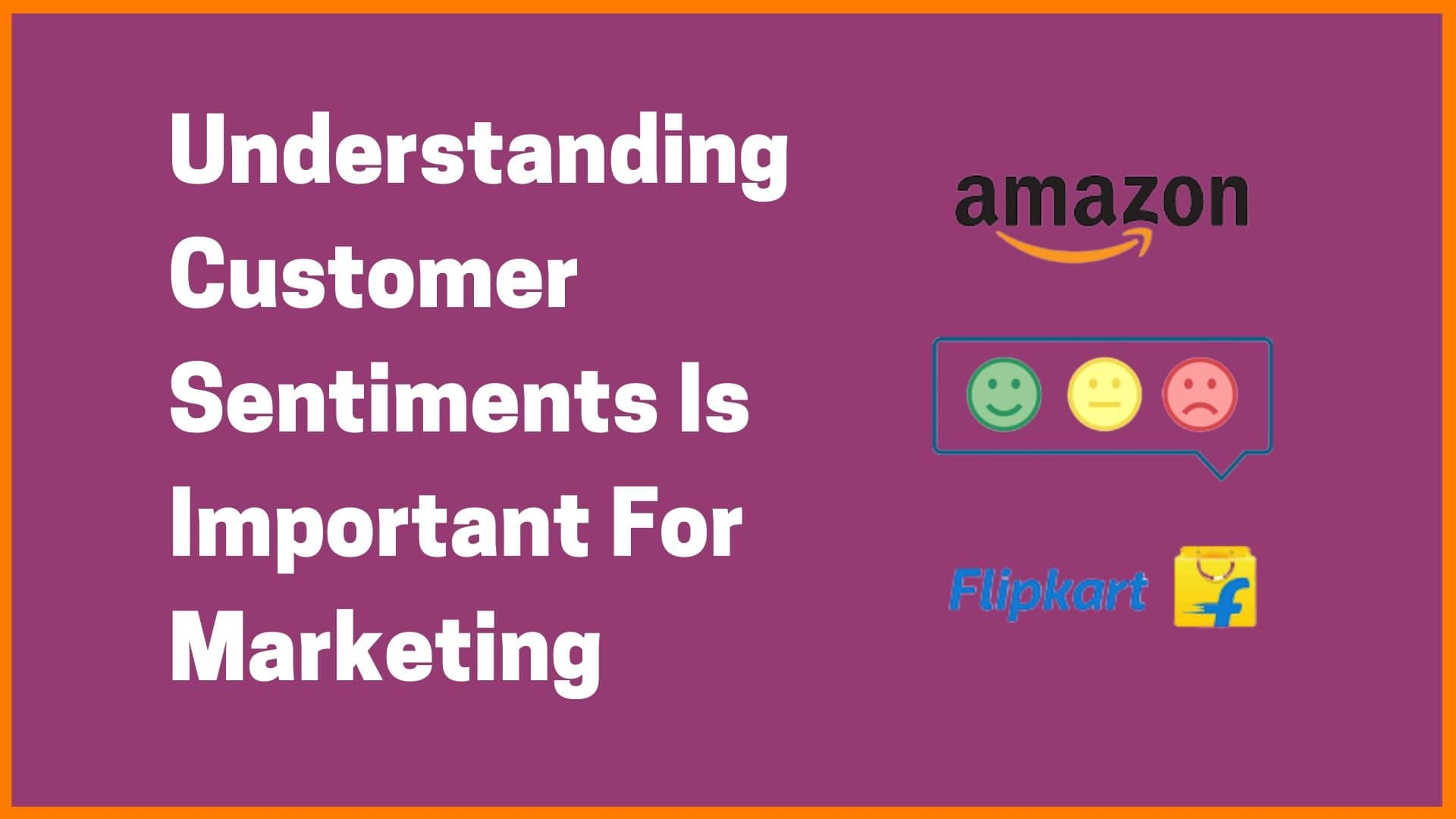 Understanding Customer Sentiments Is Important For Marketing