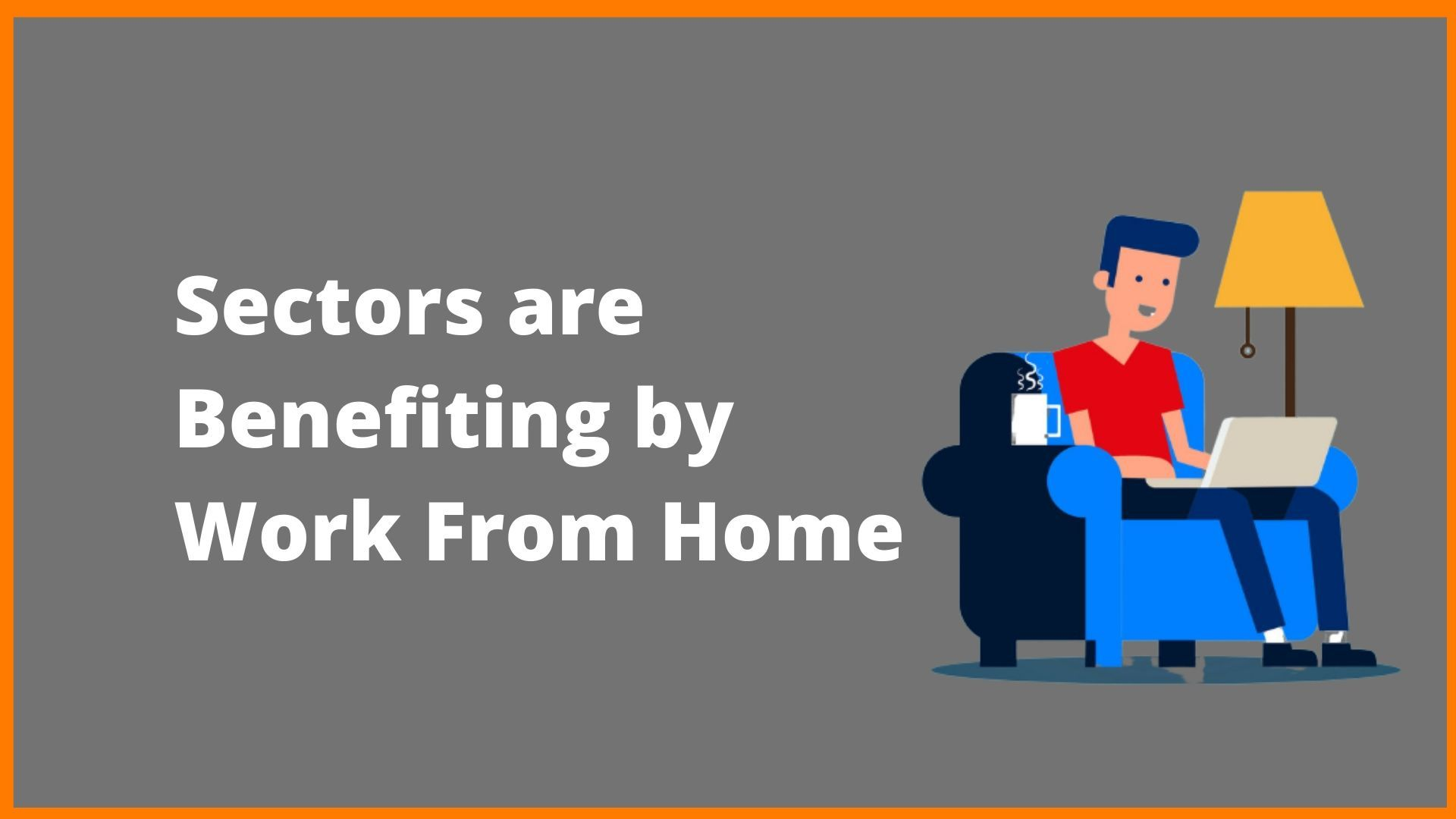 Sectors are Benefiting by Work From Home