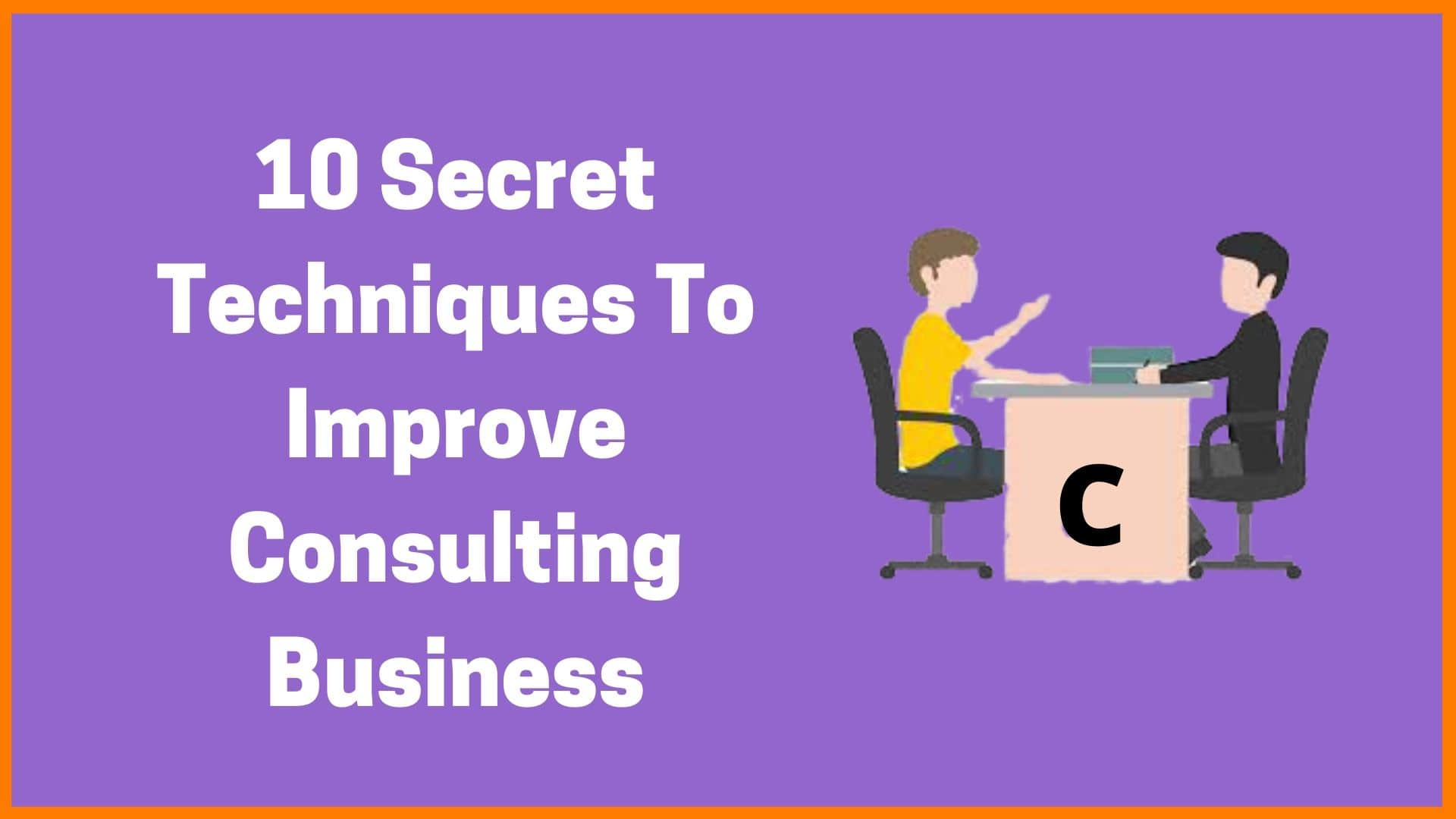 10 Skills To Master As A Consultant [2020 List]
