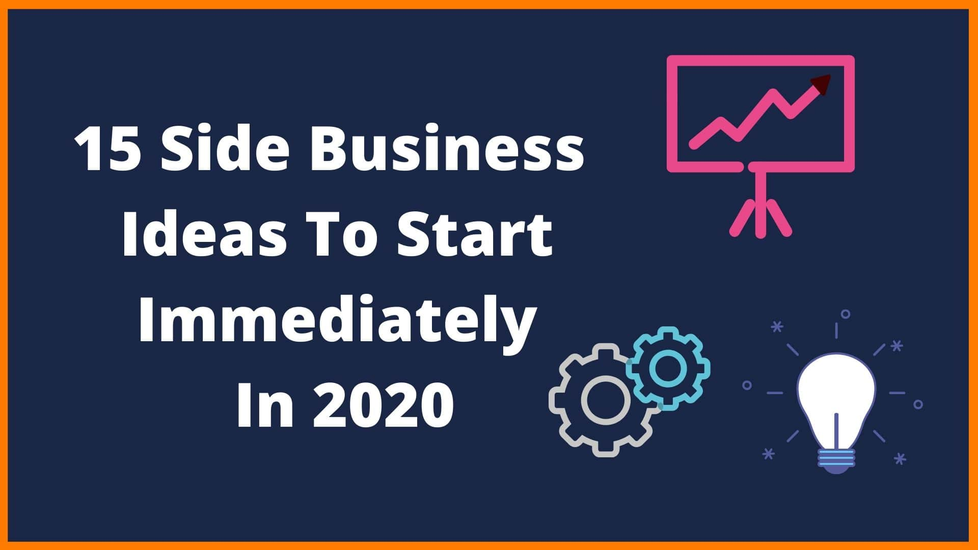 15 Side Business Ideas You Should Know About [2020]