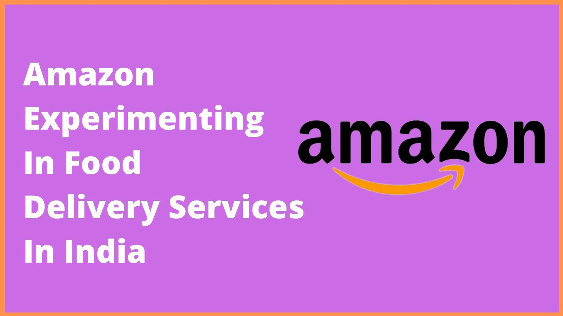 Amazon Experimenting In Food Delivery Services In India