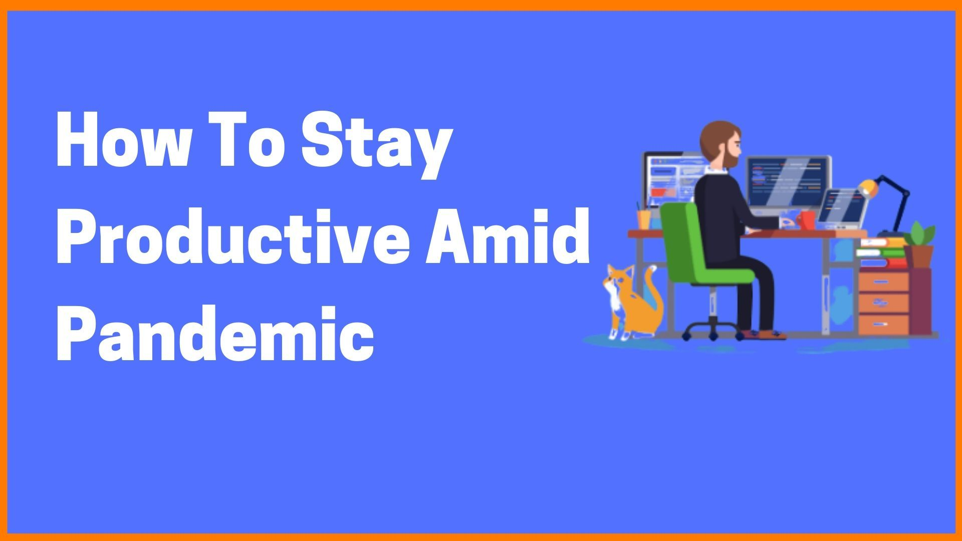 How To Stay Productive Amid Pandemic