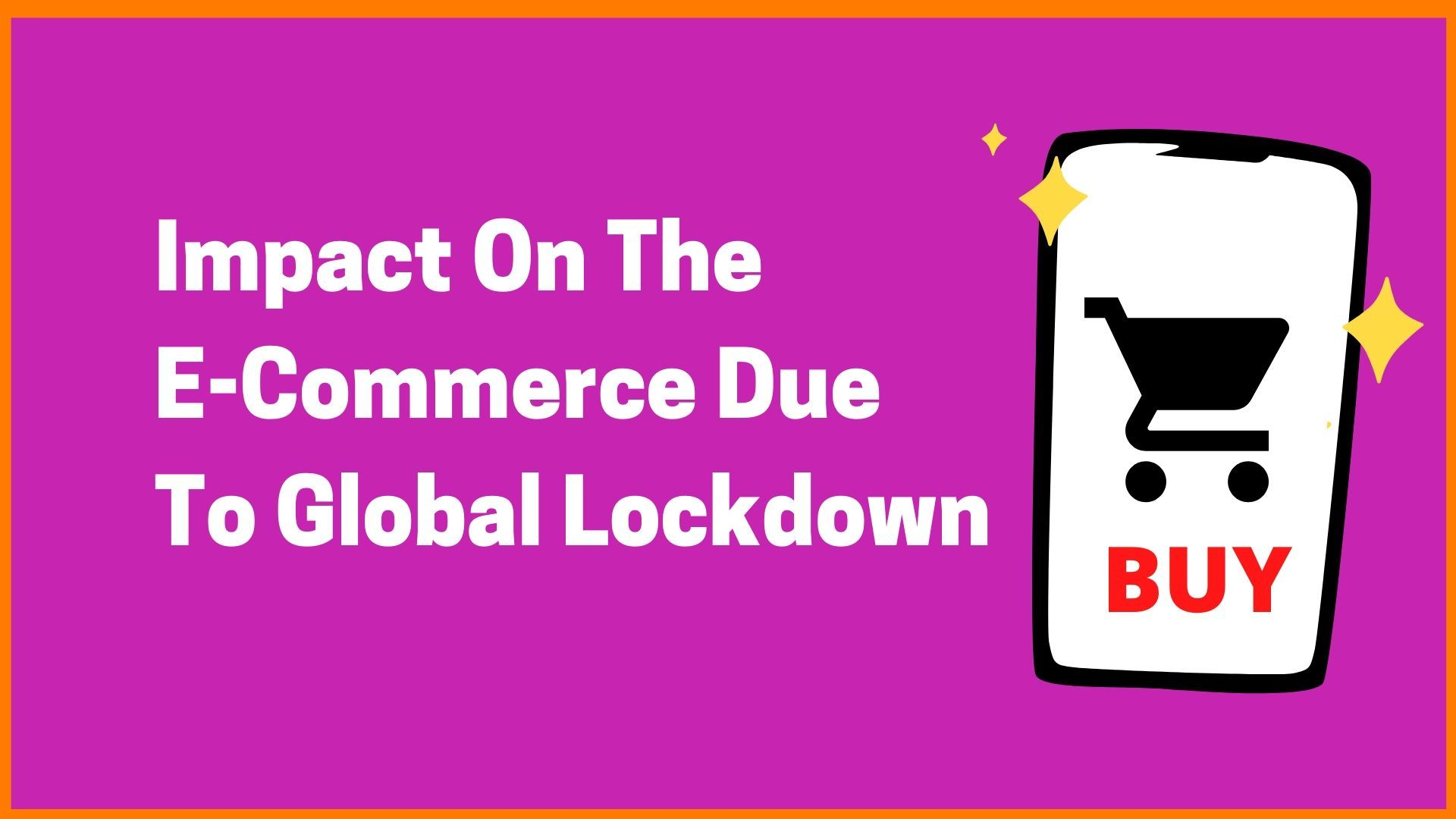 Impact On The E-Commerce Due To Global Lockdown