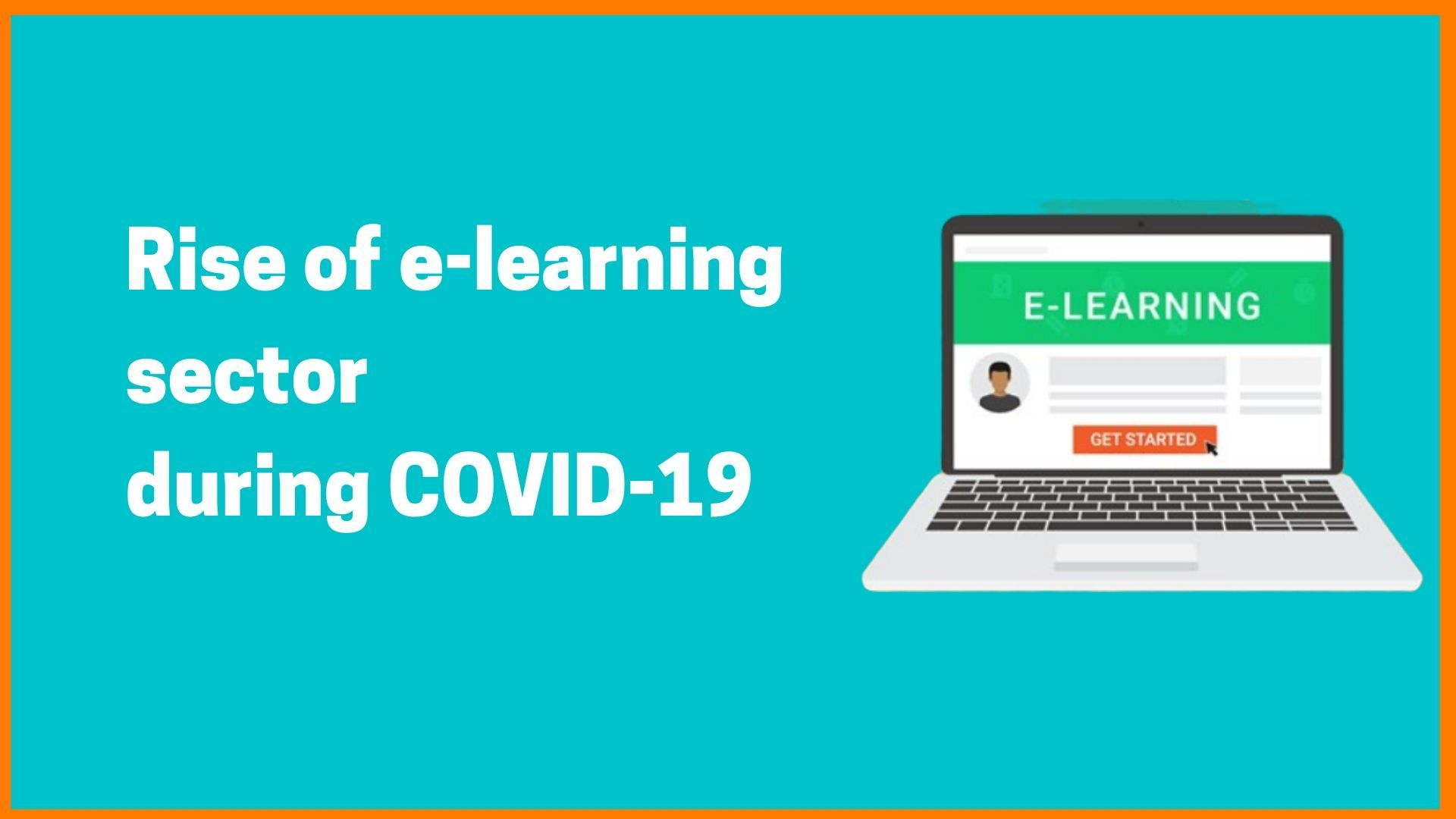 Rise of e-learning sector during COVID-19