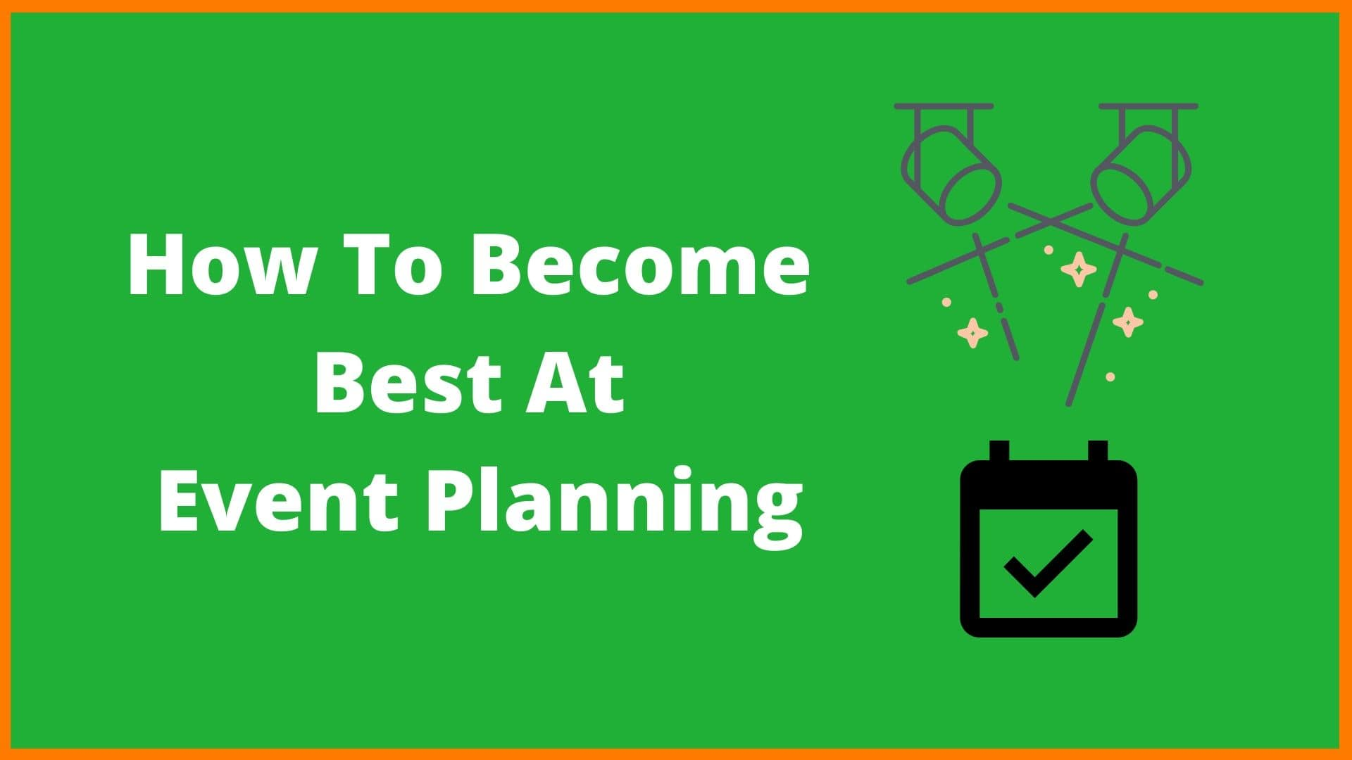 How To Become Best At Event Planning