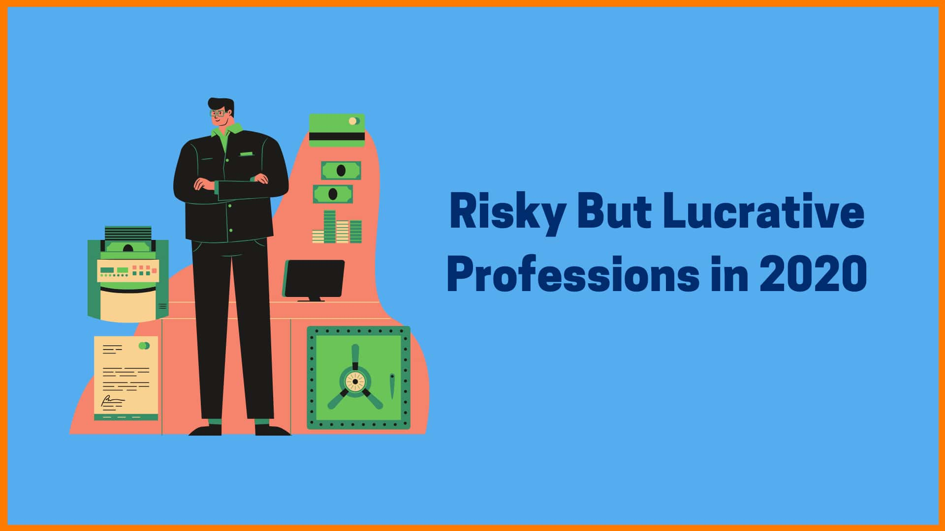 8 Risky But Lucrative Professions in 2020