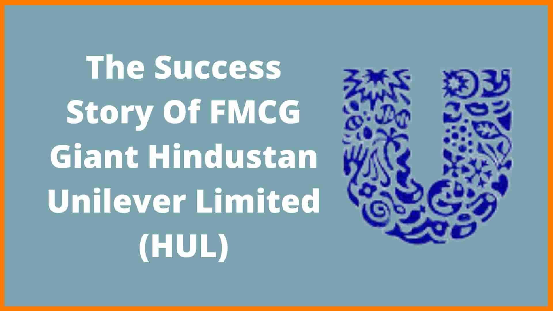 FMCG Giant Hindustan Unilever Limited (HUL) Case Study