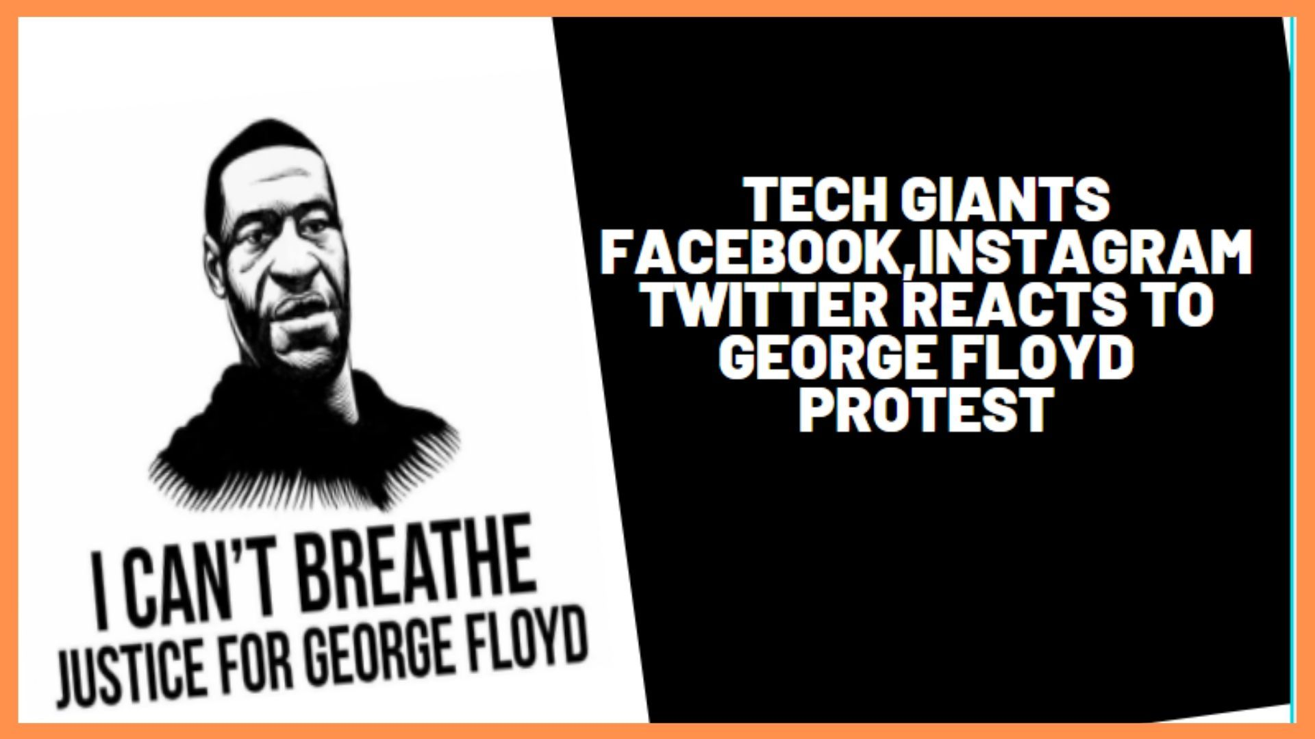 Tech Giants, Facebook,Instagram, and Twitter reacts to George Floyd Protest