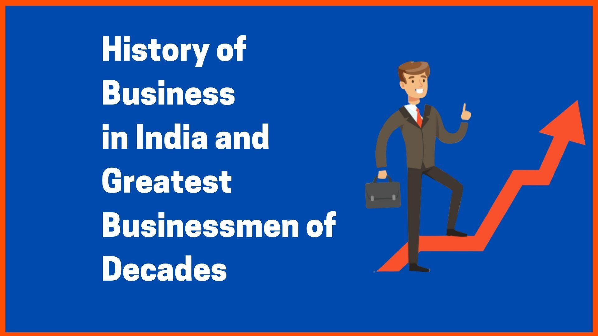 History of Business in India and Greatest Businessmen of Decades