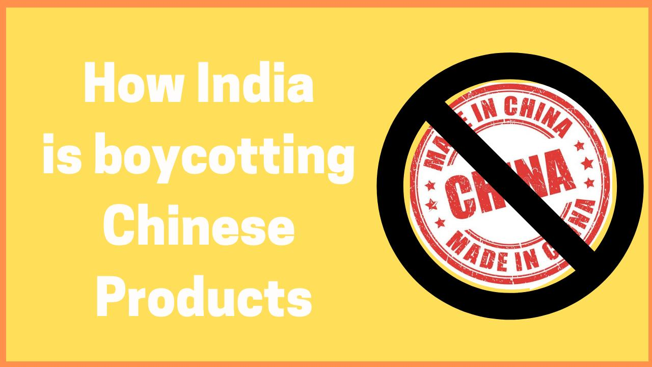 How India is Boycotting Chinese products
