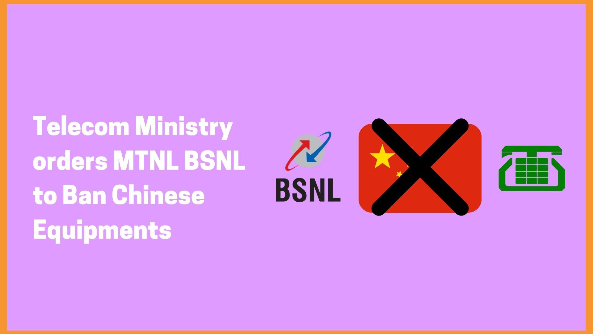 India China Standoff: Telecom Ministry Of India strictly orders MTNL BSNL to Ban Chinese Equipments