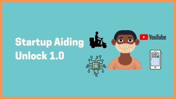 Startups Coming as a Helping Aid During Unlock 1.0