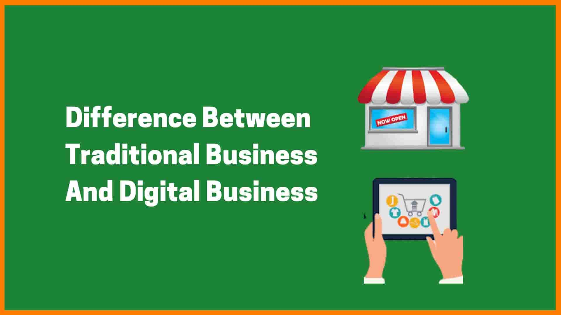 Traditional Business V/S Digital Business | What Is Traditional Business?