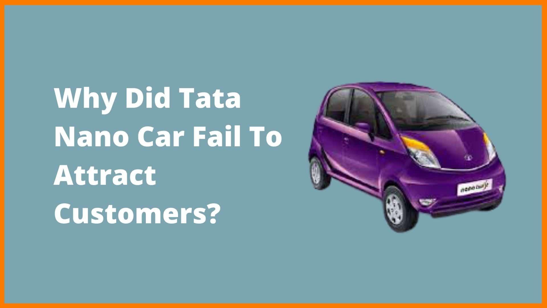 Tata Nano's Failure To Attract Customers [Tata Nano Case Study]