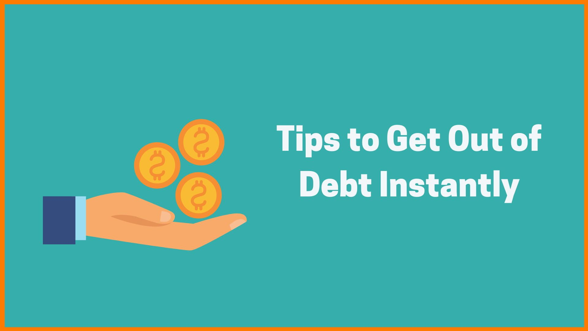 8 Practical Tips to Be Able to Get out of Debt Instantly