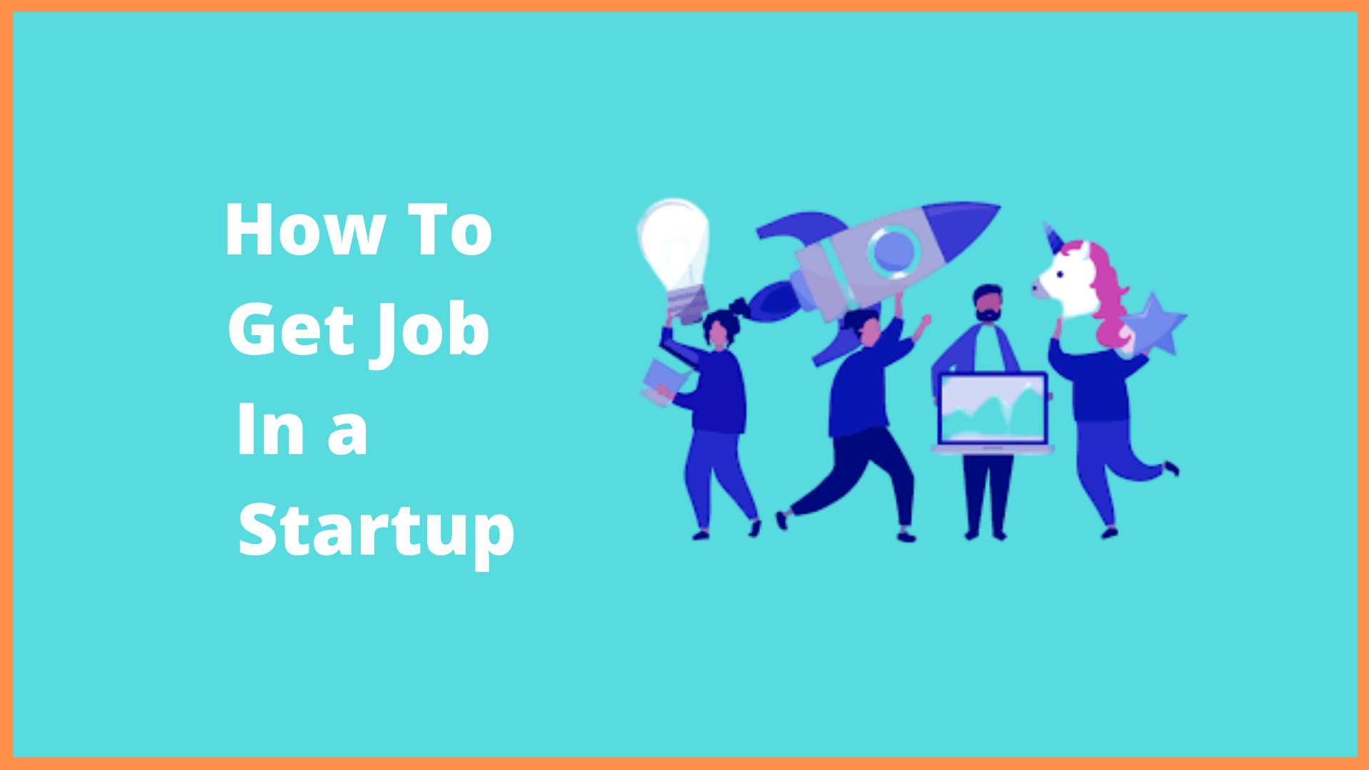 Smart Strategies To Get Job In a Startup Company