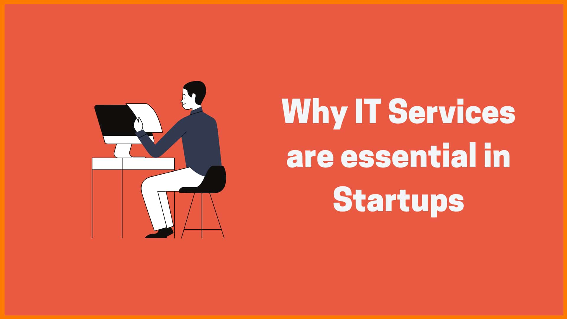 Why IT Services are essential in Startups