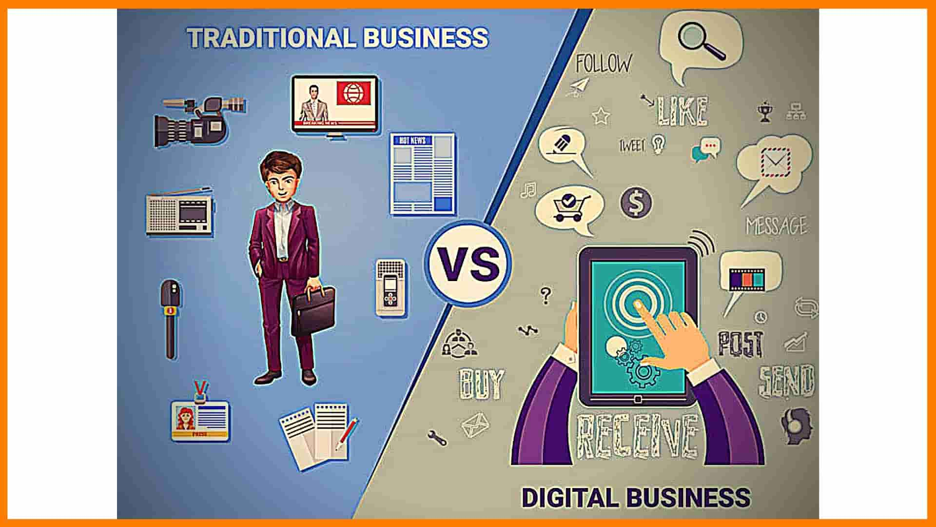 Traditional Business Vs Digital Business
